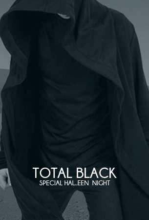 TOTAL BLACK halloween night